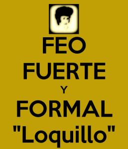 Feo, Fuerte y Formal